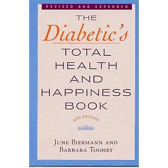 The Diabetic's Total Health and Happiness Book (New ed of 4 Revised e