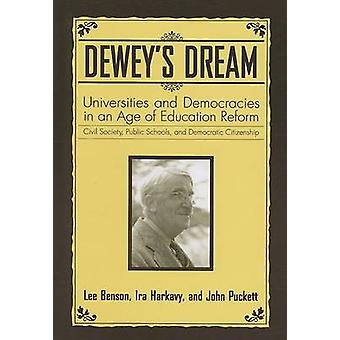 Dewey's Dream - Universities and Democracies in an Age of Education Re