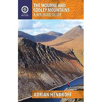 The Mourne and Cooley Mountains - A Walking Guide by The Mourne and Co