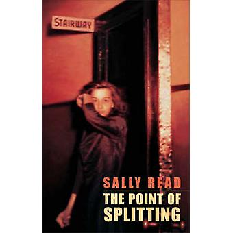 The Point of Splitting by Sally Read - 9781852246853 Book