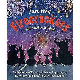 Firecrackers - An Explosion of Poems - Raps - Haikus - Little Plays -