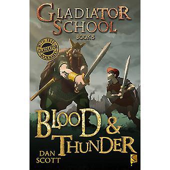 Blood & Thunder by Dan Scott - 9781910184202 Book