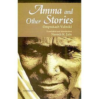 Amma and Other Stories by Omprakash Valmiki - Naresh K. Jain - 978817