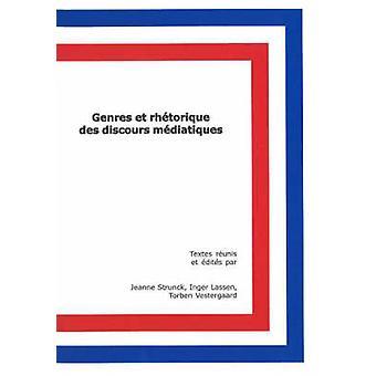 Genres et Rhetorique des Discours Mediatiques by Jeanne Strunck - Ing