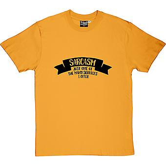 Sarcasm: Just One Of The Many Services I Offer Men's T-Shirt