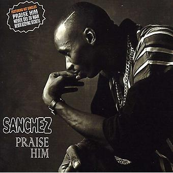 Sanchez - Praise Him [CD] USA import