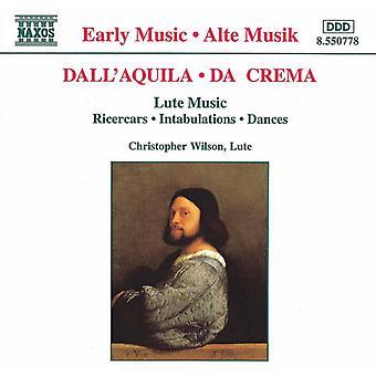 Dall'Aquila/Da Crema - Dall'Quila, Da Crema: Lute musik [CD] USA import