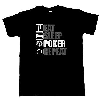 Äta sova Poker Repeat, Mens roliga Gambling T Shirt
