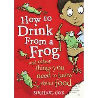 Hoe om te drinken uit een kikker door Michael Cox