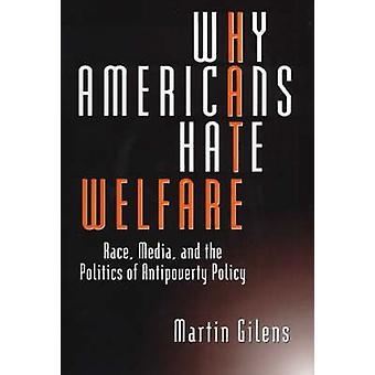 Why Americans Hate Welfare - Race - Media and the Politics of Antipove