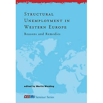 Structural Unemployment in Western Europe - Reasons and Remedies by Ma
