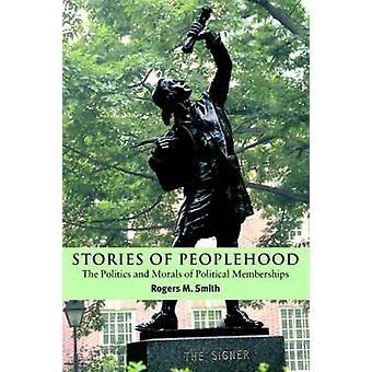Stories of Peoplehood - The Politics and Morals of Political Membershi