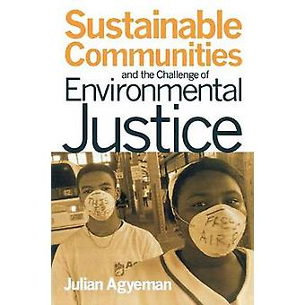 Sustainable Communities and the Challenge of Justice environnementale par