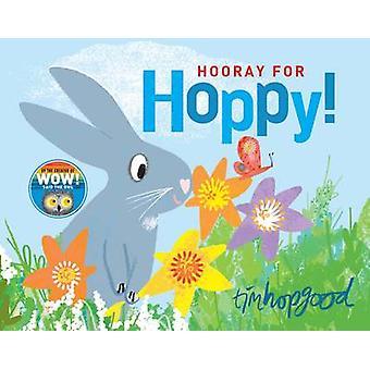 Hooray for Hoppy by Tim Hopgood - Tim Hopgood - 9781509834112 Book