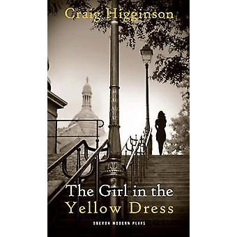 The Girl in the Yellow Dress by Craig Higginson - 9781849430821 Book