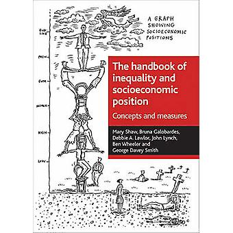 The Handbook of Inequality and Socioeconomic Position - Concepts and M