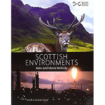 Scottish Environments by Alan McKirdy - Moira McKirdy - 9781905267774