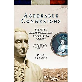 Agreeable Connexions - Scottish Enlightenment Links with France by Ale