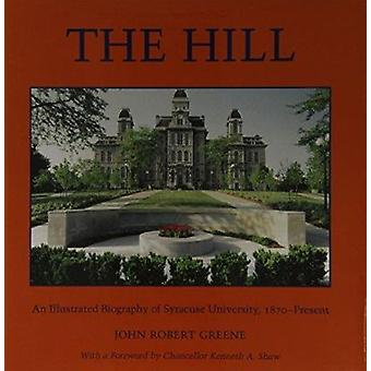 The Hill - An Illustrated Biography of Syracuse University - 1870-pres