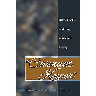 Covenant Keeper - Derrick Bell's Enduring Education Legacy by Gloria L