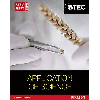 BTEC First in Applied Science Application of Science Student Book by David Goodfellow & Sue Hocking & Ismail Musa