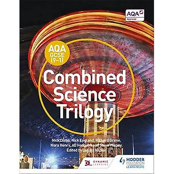 AQA GCSE (9-1) Combined Science Trilogy Student Book by Nick Dixon -