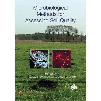 Microbiological Methods for Assessing Soil Quali by J. Bloem - D. W.