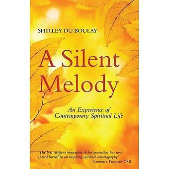 Silent Melody: An Experience of Contemporary Spiritual Life