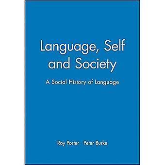 Język, siebie i społeczeństwo: historia społeczna języka