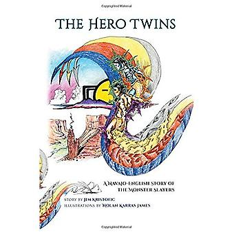 The Hero Twins: A Navajo-English Story of the Monster Slayers