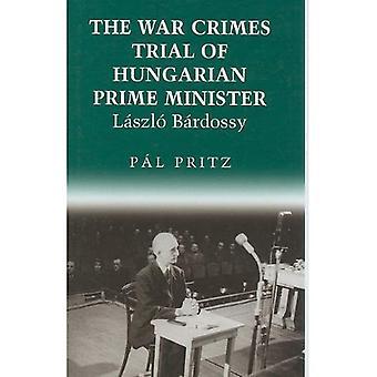 De berechting van de oorlogsmisdaden van de Hongaarse Minister-president Laszlo Bardossy (Oost-Europese monografieën)