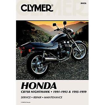Honda Cb750 Nighthawk, 1991-1993 & 1995-1999: Service, Repair, Maintenance (Clymer Motorcycle Repair)