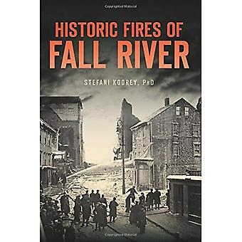 Historic Fires of Fall River (Disaster)