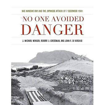 No One Avoided Danger: NAS Kaneohe Bay and the Japanese Attack of 7 December 1941 (Pearl Harbor Tactical Studies...