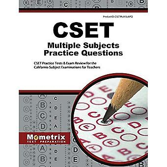 Cset Multiple Subjects Practice Questions: Cset Practice Tests and Exam Review for the California Subject Examinations...
