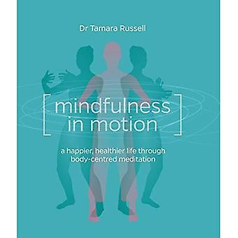 Mindfulness in Motion: Healthier Life Through Body-Centred Meditation