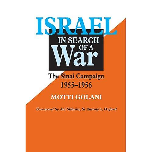Israel in Search of a War   The Sinai Campaign, 1955-1956