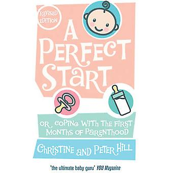 A Perfect Start by Christine Hill & Peter Hill