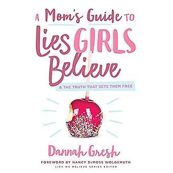 Guide d'une maman aux mensonges filles croient: et la vérité qui affranchit les