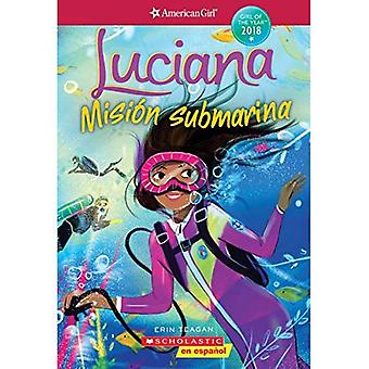 Luciana: Misi n Submarina (Braving the Deep) (American Girl: Girl of the Year 2018, Book 2): Spanish Edition (American Girl: Girl of the Year 2018)
