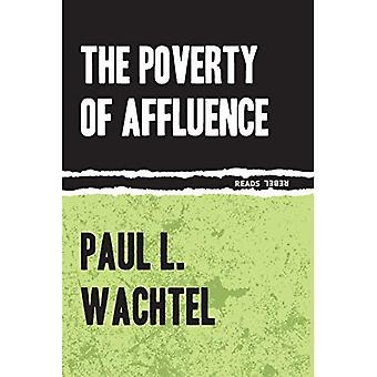 The Poverty of Affluence: A Psychological Portrait of� the American Way of Life