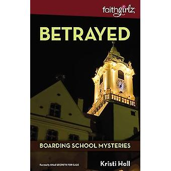 Betrayed by Holl & Kristi
