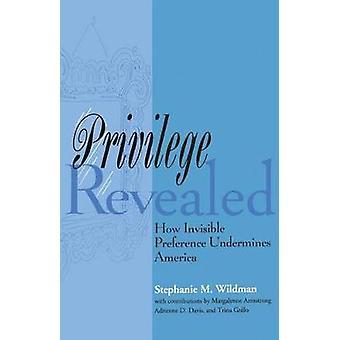 Privilege-avslöjade hur osynlig preferens undergräver Amerika av Wildman & Stephanie M.