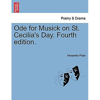 Ode for Musick on St. Cecilias Day. Fourth edition. by Pope & Alexander