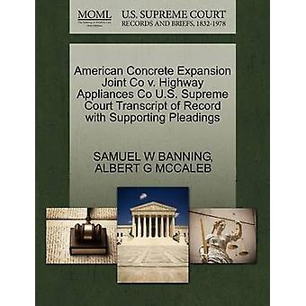American Concrete Expansion Joint Co v. Highway Appliances Co U.S. Supreme Court Transcript of Record with Supporting Pleadings by BANNING & SAMUEL W