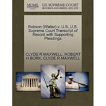 Robson Walter v. U.S. U.S. Supreme Court Transcript of Record with Supporting Pleadings by MAXWELL & CLYDE R