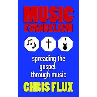 Music Evangelism Spreading the Gospel Through Music by Flux & Chris