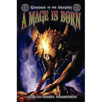 Guardian de los dragones un mago nace por Walbourne y Gary