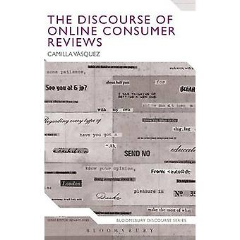 The Discourse of Online Consumer Reviews by Vasquez & Camilla