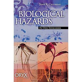 Biologiske farer en Oryx Sourcebook af Callahan & Joan